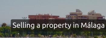 Selling property in Malaga